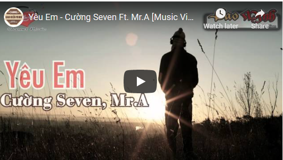 Yêu em Cường Seven ft Mr A Music Video Full HD